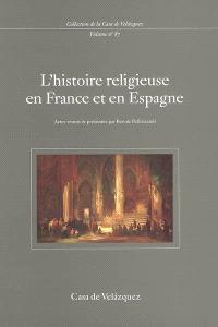 L'histoire religieuse en France et en Espagne : colloque international, Casa de Velazquez, 2-5 avril 2001