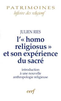 L'homo religiosus et son expérience du sacré : introduction à une nouvelle anthropologie religieuse