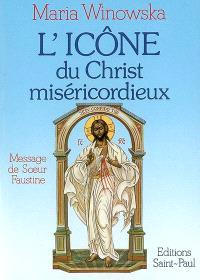 L'icône du Christ miséricordieux : message de soeur Faustine