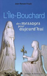 L'Ile-Bouchard : des messages pour aujourd'hui