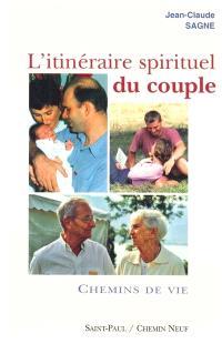 L'itinéraire spirituel du couple. Volume 2, Chemins de vie
