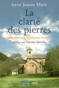 La clarté des pierres : entretiens avec Guillaume Goubert