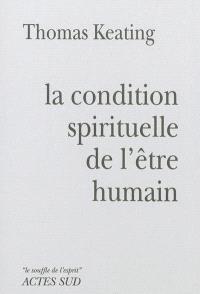 La condition spirituelle de l'être humain : contemplation et transformation