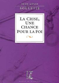 La crise, une chance pour la foi