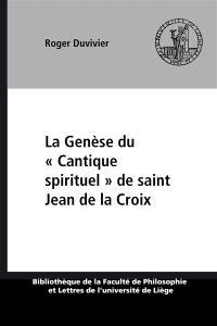 La Genèse du `Cantique spirituel' de Saint Jean de la Croix