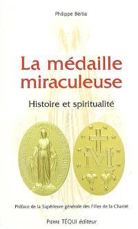 La médaille miraculeuse : histoire et spiritualité
