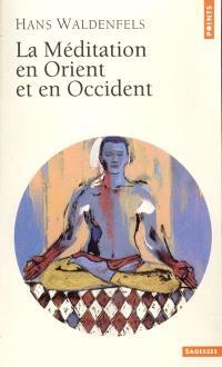 La méditation en Orient et en Occident