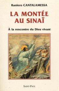 La montée au Sinaï : à la rencontre du Dieu vivant