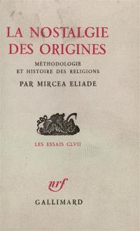 La nostalgie des origines : méthodologie et histoire des religions