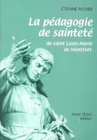 La pédagogie de sainteté de saint Louis-Marie de Montfort