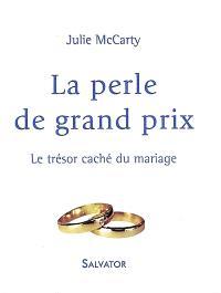 La perle de grand prix : le trésor caché du mariage