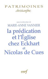 La prédication et l'Eglise chez Eckhart et Nicolas de Cues