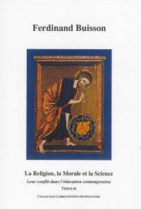 La religion, la morale et la science : leur conflit dans l'éducation contemporaine : quatre conférences faites à l'aula de l'Université de Genève (avril 1900)