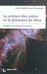 La science des astres et la présence de Dieu : religion et science de la nature