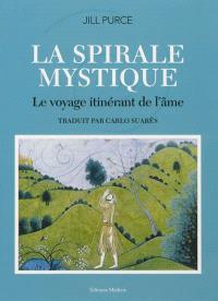 La spirale mystique : le voyage itinérant de l'âme