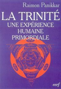 La Trinité : une expérience humaine primordiale