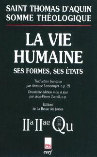 La vie humaine : ses formes, ses états : 2a-2ae, questions 179-189