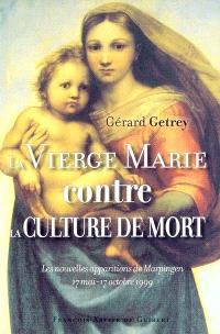 La Vierge Marie contre la culture de mort : les nouvelles apparitions de Marpingen : 17 mai-17 octobre 1999