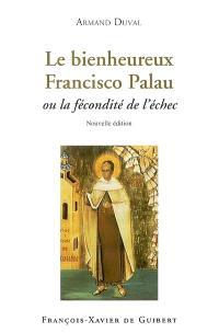 Le bienheureux Francisco Palau ou La fécondité de l'échec