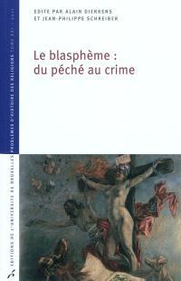 Le blasphème : du péché au crime