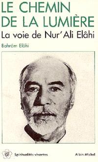 Le Chemin de la lumière : la voie de Nur Ali Elâhi