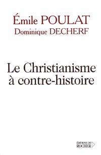 Le christianisme à contre-histoire