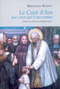 Le curé d'Ars par ceux qui l'ont connu : dépositions des témoins du procès de l'ordinaire