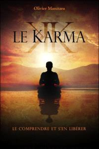 Le karma : le comprendre et s'en libérer