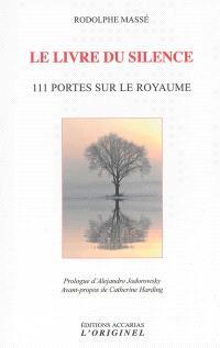 Le livre du silence : 111 portes sur le Royaume