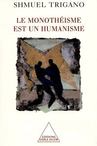 Le monothéisme est un humanisme