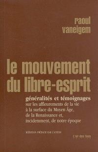 Le mouvement du Libre-Esprit : généralités et témoignages sur les affleurements de la vie à la surface du Moyen Age, de la Renaissance et, incidemment, de notre époque