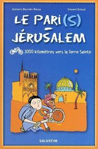 Le Pari(s)-Jérusalem : 3.000 kilomètres en vélo vers la Terre sainte