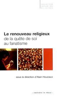 Le renouveau religieux : de la quête de soi au fanatisme : conférences de l'Etoile