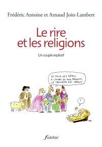 Le rire et les religions : un couple explosif