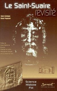 Le Saint-Suaire : des certitudes scientifiques à la compréhension de l'histoire