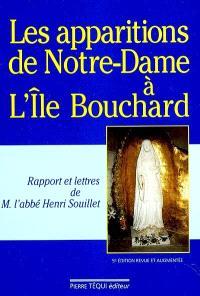 Les apparitions de Notre-Dame à l'Ile-Bouchard, en l'église Saint-Gilles, du 8 au 14 décembre 1947 : rapports et lettres
