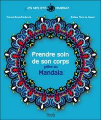 Les ateliers mandala, Prendre soin de son corps grâce au mandala