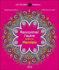 Les ateliers mandala, Rencontrer l'autre grâce au mandala