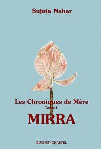 Les chroniques de Mère. Volume 1, Mirra