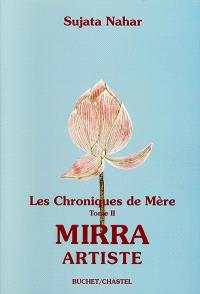 Les chroniques de Mère. Volume 2, Mirra artiste