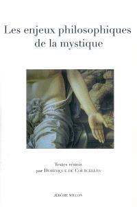 Les enjeux philosophiques de la mystique : actes du colloque du Collège international de philosophie, 6-8 avril 2006
