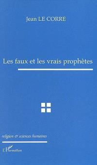 Les faux et les vrais prophètes : les crises théologico-politiques de l'Occident