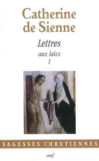Les lettres. Volume 3, Lettres aux laïcs, 1