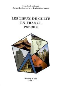 Les lieux de culte en France, 1905-2008