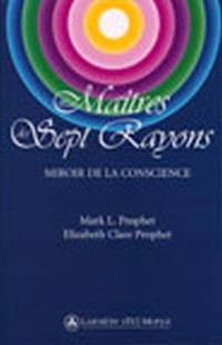 Les maîtres des sept rayons  : miroir de la conscience