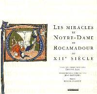 Les miracles de Notre-Dame de Rocamadour au XIIe siècle : texte et traduction d'après les manuscrits de la Bibliothèque nationale
