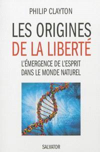 Les origines de la liberté : l'émergence de l'esprit dans le monde naturel