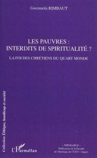 Les pauvres, interdits de spiritualité ? : la foi des chrétiens du quart-monde