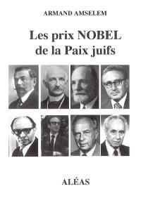 Les prix Nobel de la paix juifs : Recherche la paix et poursuis-la ! (PS 34-15)