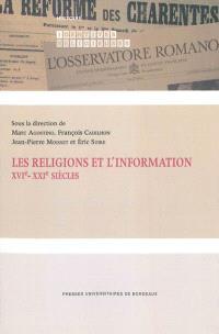 Les religions et l'information : XVIe-XXIe siècles